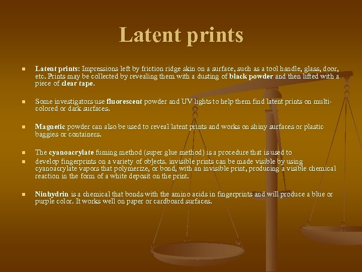 Latent prints n Latent prints: Impressions left by friction ridge skin on a surface,