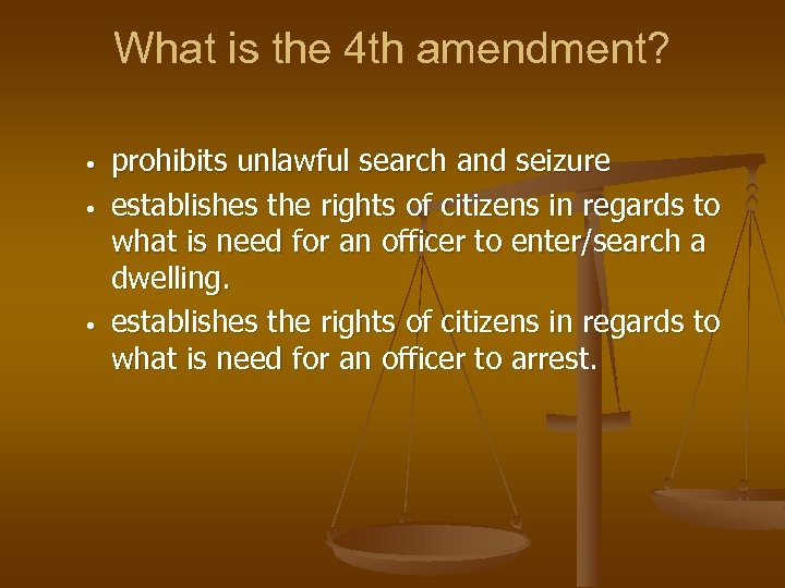 What is the 4 th amendment? • • • prohibits unlawful search and seizure