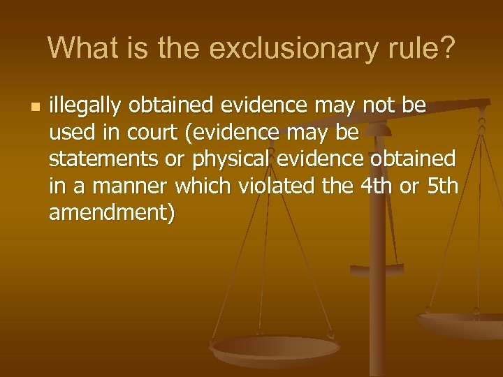 What is the exclusionary rule? n illegally obtained evidence may not be used in