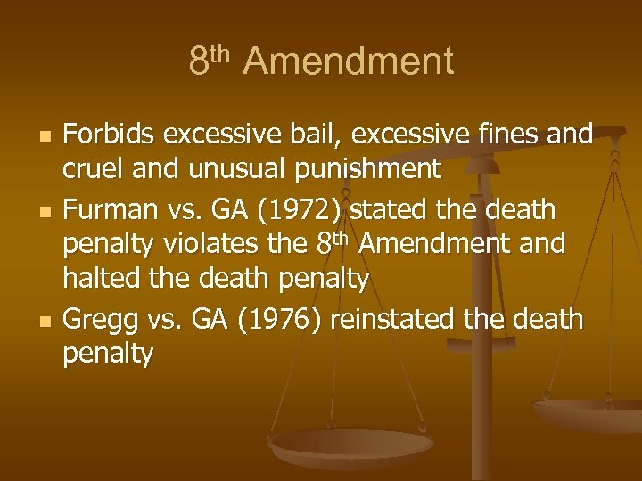 8 th Amendment n n n Forbids excessive bail, excessive fines and cruel and