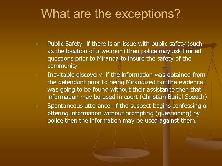 What are the exceptions? n n n Public Safety- if there is an issue