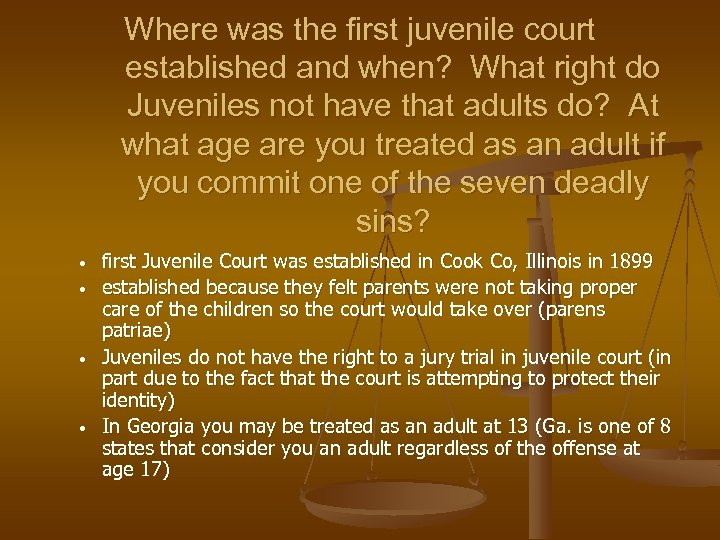 Where was the first juvenile court established and when? What right do Juveniles not