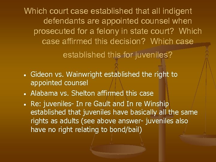 Which court case established that all indigent defendants are appointed counsel when prosecuted for