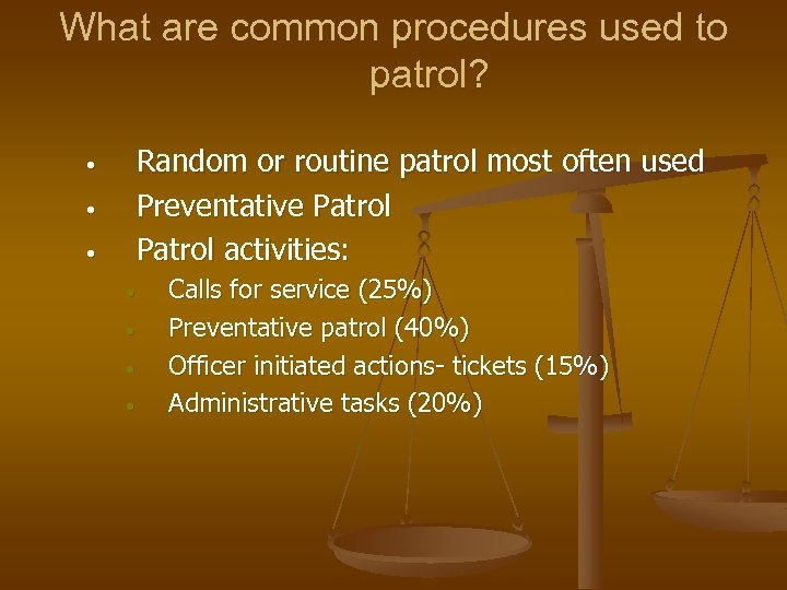 What are common procedures used to patrol? Random or routine patrol most often used