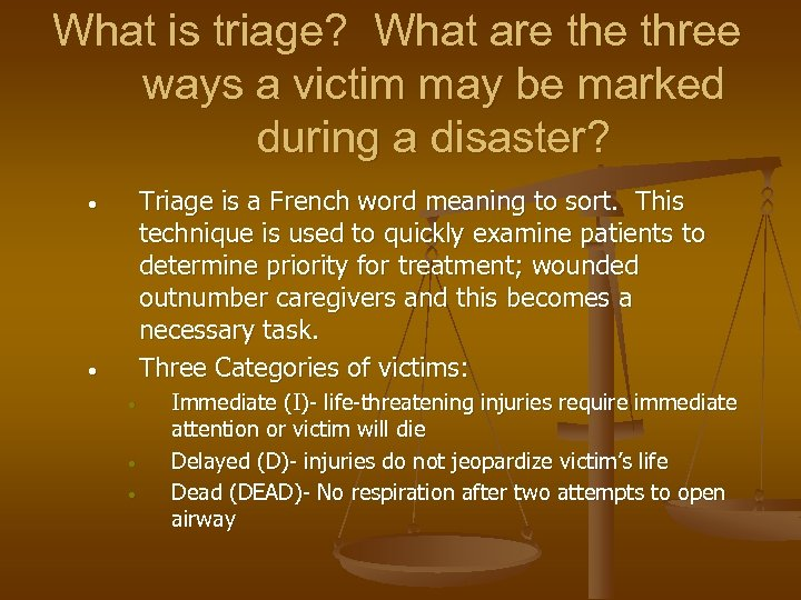What is triage? What are three ways a victim may be marked during a