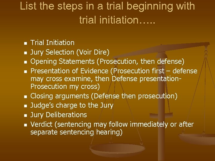 List the steps in a trial beginning with trial initiation…. . n n n