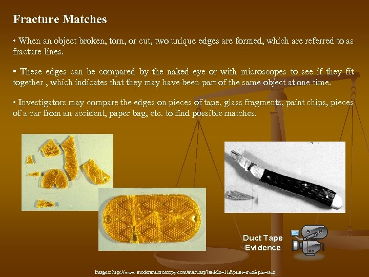 Fracture Matches • When an object broken, torn, or cut, two unique edges are