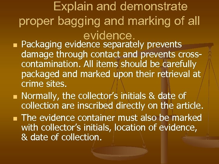n n n Explain and demonstrate proper bagging and marking of all evidence. Packaging
