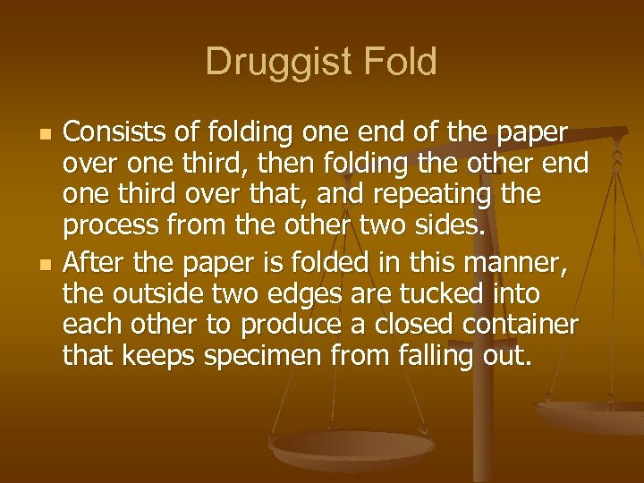 Druggist Fold n n Consists of folding one end of the paper over one