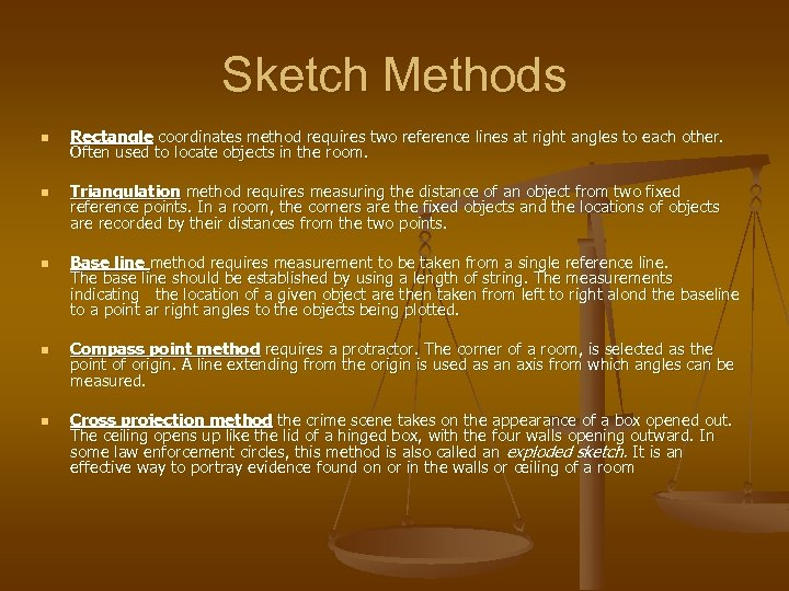 Sketch Methods n n n Rectangle coordinates method requires two reference lines at right