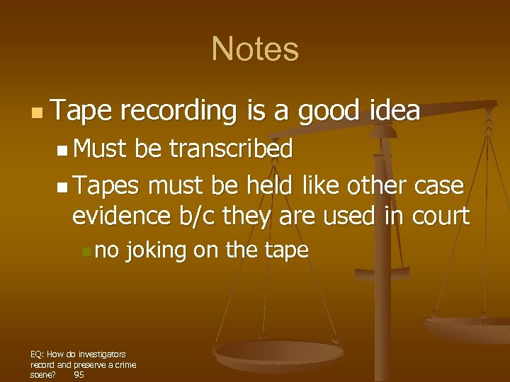 Notes n Tape recording is a good idea n Must be transcribed n Tapes