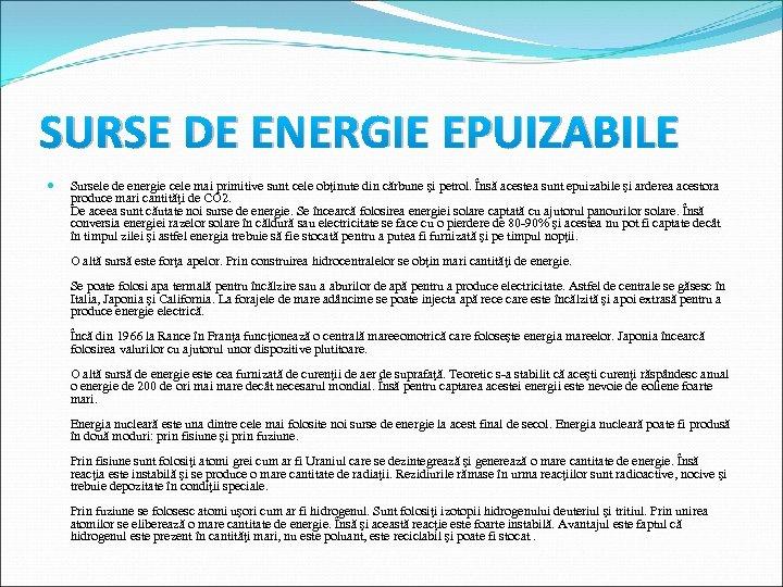 SURSE DE ENERGIE EPUIZABILE Sursele de energie cele mai primitive sunt cele obţinute din