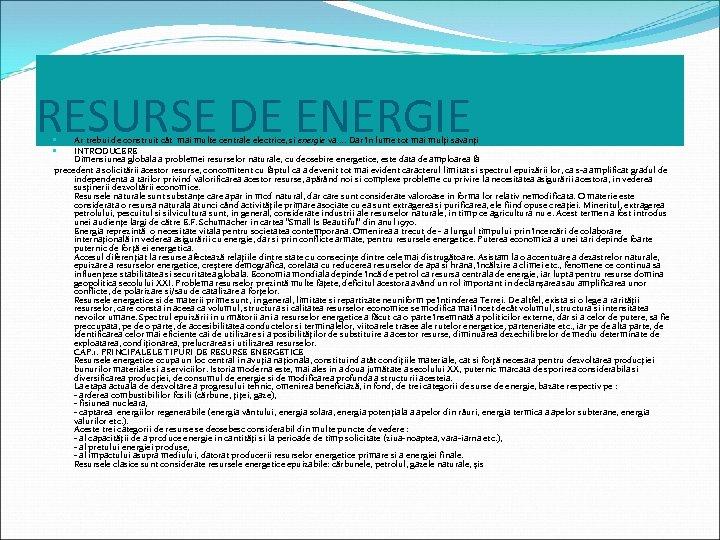 RESURSE DE ENERGIE Ar trebui de construit cât mai multe centrale electrice, si energie