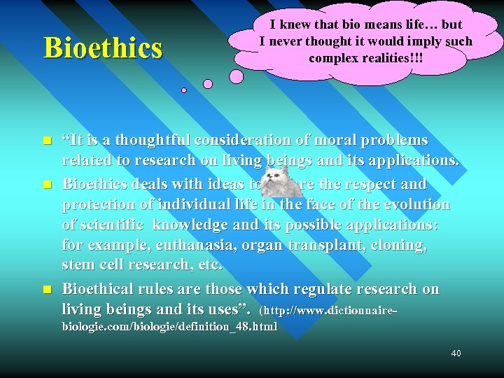 Bioethics n n n I knew that bio means life… but I never thought
