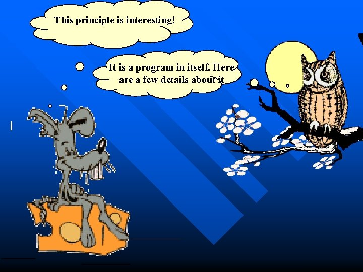This principle is interesting! It is a program in itself. Here a few details