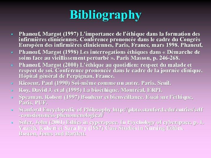 Bibliography § § § § Phaneuf, Margot (1997) L'importance de l'éthique dans la formation