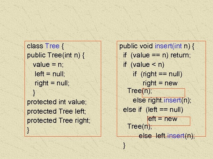 class Tree { public Tree(int n) { value = n; left = null; right