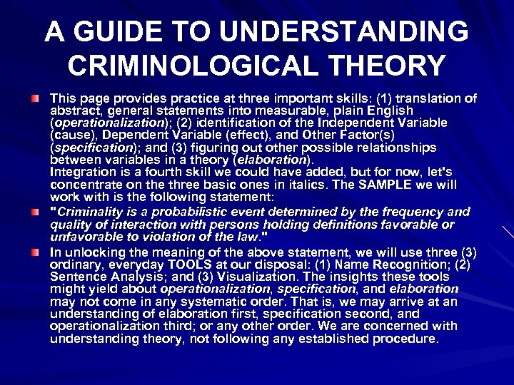 A GUIDE TO UNDERSTANDING CRIMINOLOGICAL THEORY This page provides practice at three important skills:
