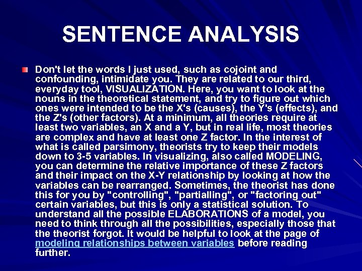 SENTENCE ANALYSIS Don't let the words I just used, such as cojoint and confounding,
