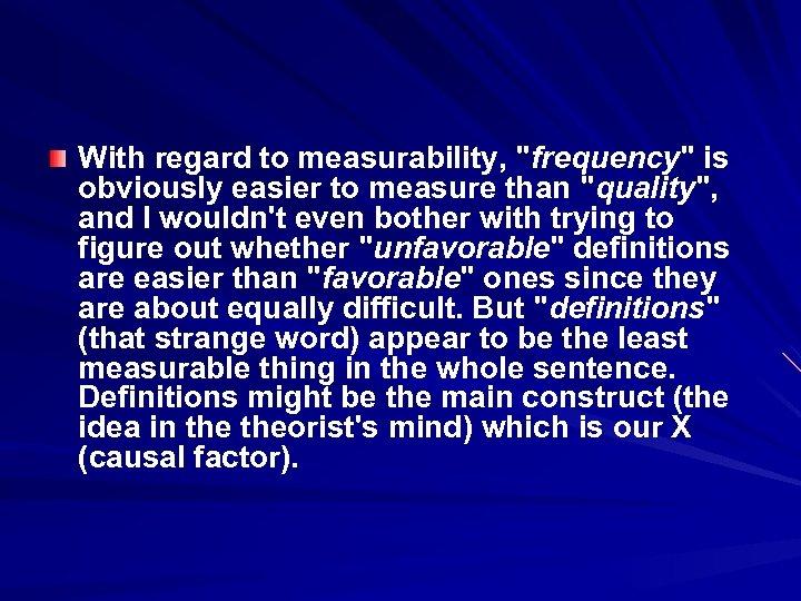With regard to measurability,