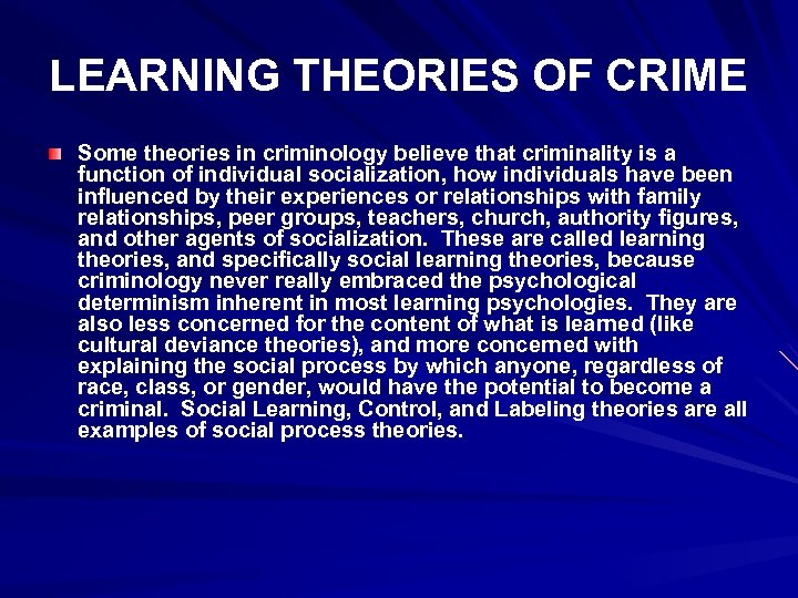 LEARNING THEORIES OF CRIME Some theories in criminology believe that criminality is a function
