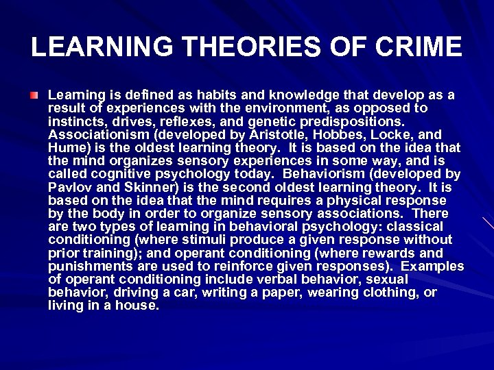 LEARNING THEORIES OF CRIME Learning is defined as habits and knowledge that develop as