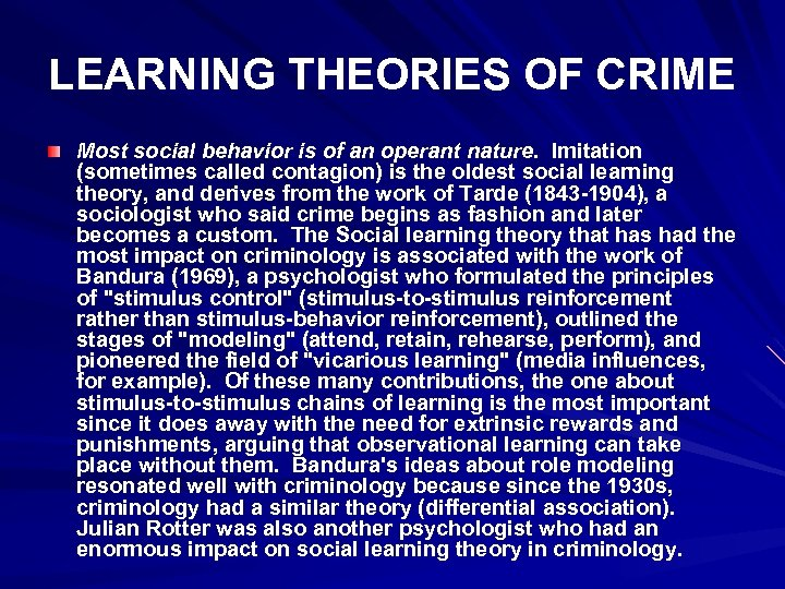 LEARNING THEORIES OF CRIME Most social behavior is of an operant nature. Imitation (sometimes