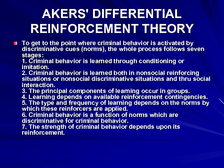 AKERS' DIFFERENTIAL REINFORCEMENT THEORY To get to the point where criminal behavior is activated