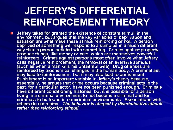 JEFFERY'S DIFFERENTIAL REINFORCEMENT THEORY Jeffery takes for granted the existence of constant stimuli in