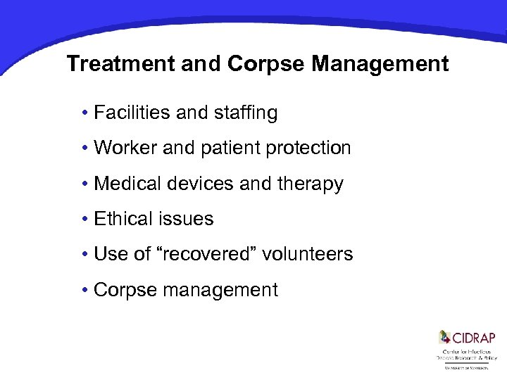 Treatment and Corpse Management • Facilities and staffing • Worker and patient protection •
