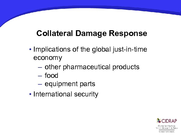 Collateral Damage Response • Implications of the global just-in-time economy – other pharmaceutical products