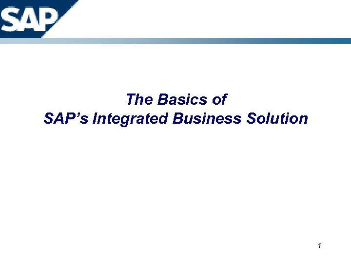 The Basics of SAP's Integrated Business Solution 1