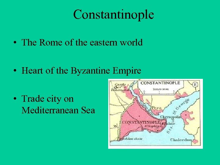 Constantinople • The Rome of the eastern world • Heart of the Byzantine Empire