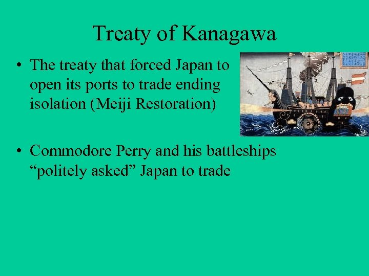 Treaty of Kanagawa • The treaty that forced Japan to open its ports to