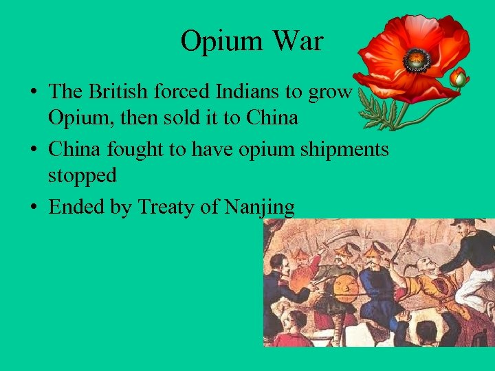 Opium War • The British forced Indians to grow Opium, then sold it to
