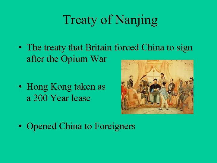 Treaty of Nanjing • The treaty that Britain forced China to sign after the