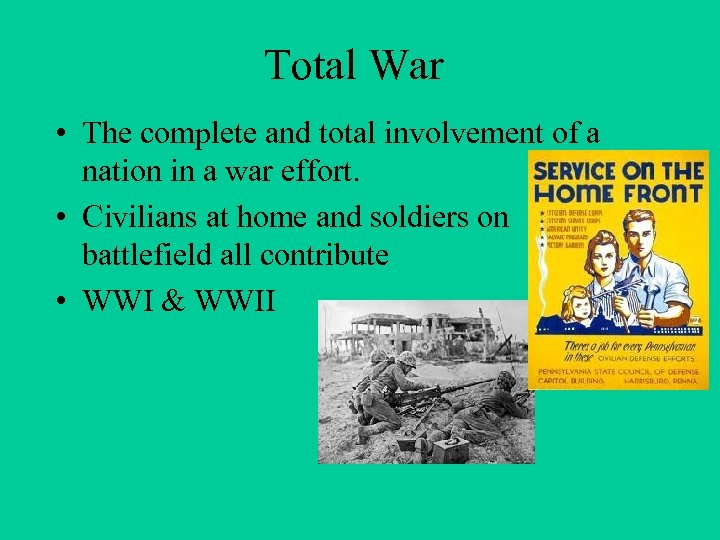 Total War • The complete and total involvement of a nation in a war