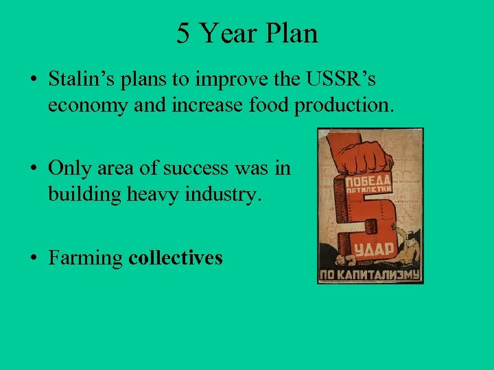5 Year Plan • Stalin's plans to improve the USSR's economy and increase food
