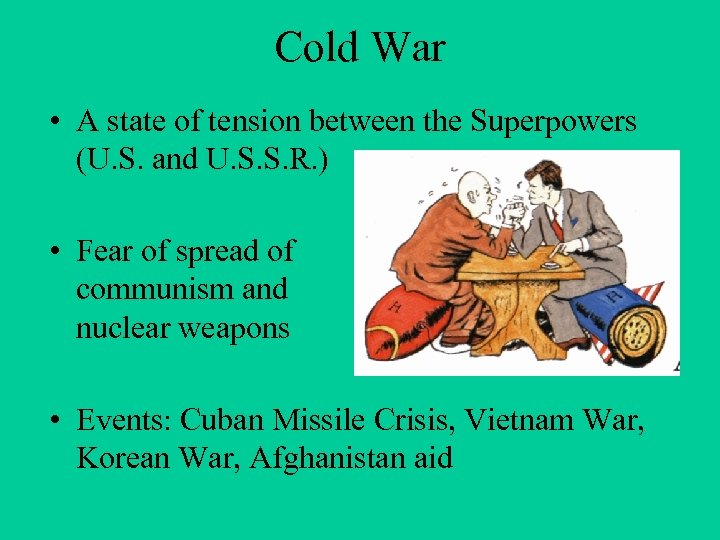 Cold War • A state of tension between the Superpowers (U. S. and U.