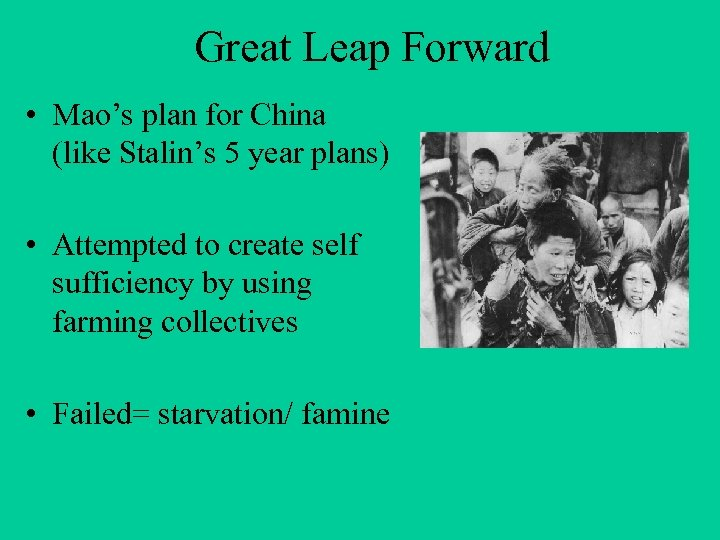 Great Leap Forward • Mao's plan for China (like Stalin's 5 year plans) •