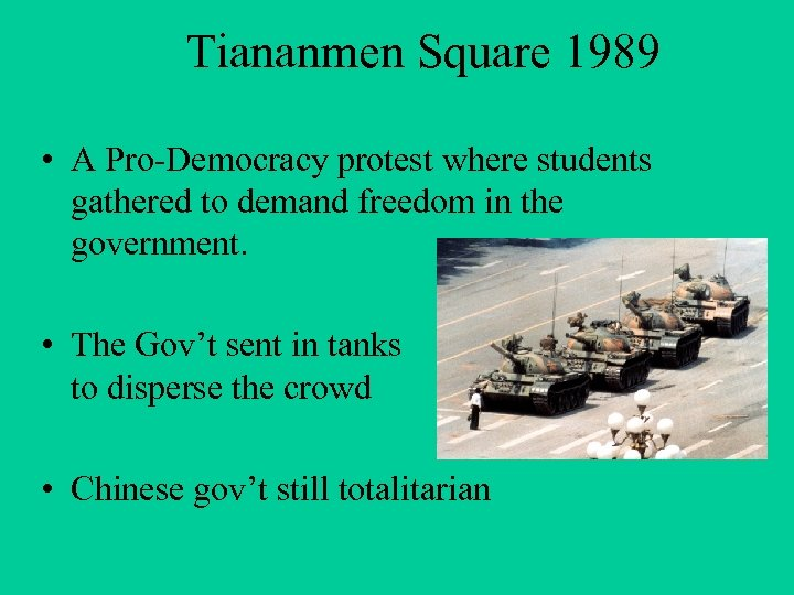 Tiananmen Square 1989 • A Pro-Democracy protest where students gathered to demand freedom in