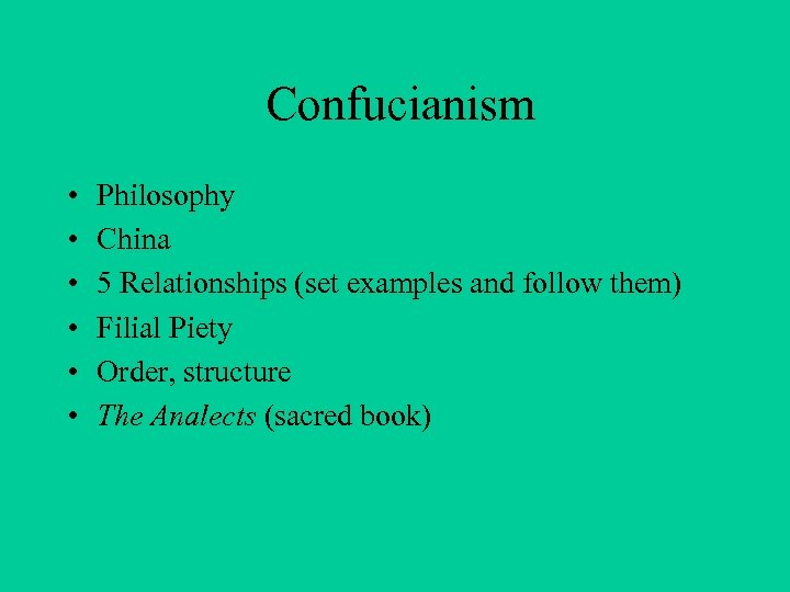 Confucianism • • • Philosophy China 5 Relationships (set examples and follow them) Filial