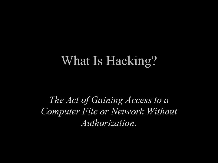 What Is Hacking? The Act of Gaining Access to a Computer File or Network