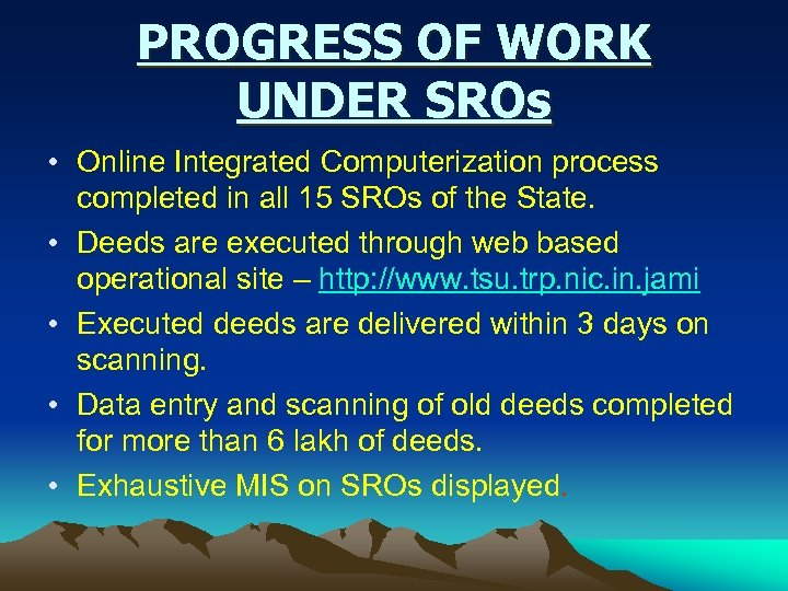 PROGRESS OF WORK UNDER SROs • Online Integrated Computerization process completed in all 15