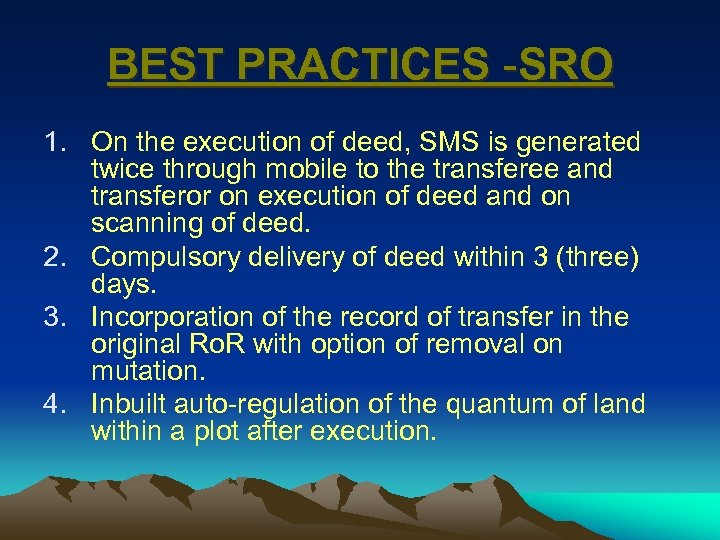 BEST PRACTICES -SRO 1. On the execution of deed, SMS is generated twice through