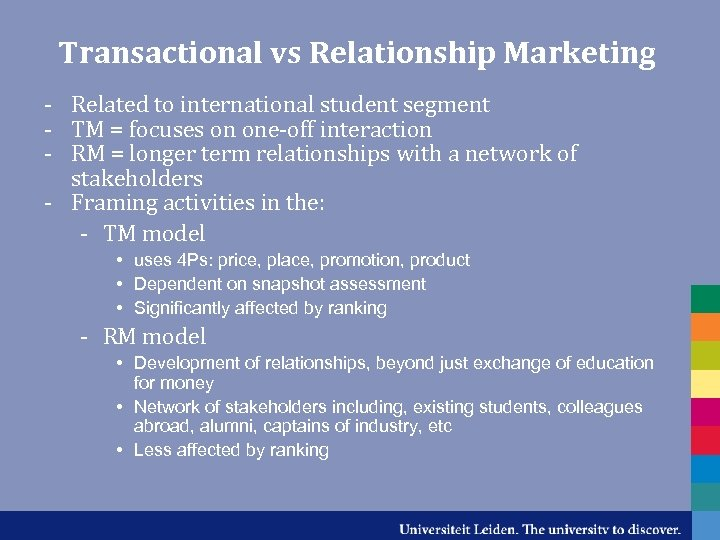 Transactional vs Relationship Marketing - Related to international student segment - TM = focuses