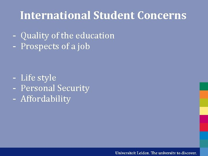 International Student Concerns - Quality of the education - Prospects of a job -
