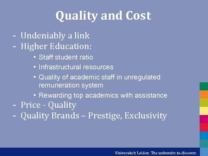 Quality and Cost - Undeniably a link - Higher Education: • Staff student ratio