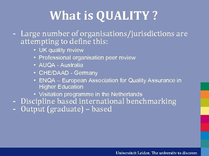 What is QUALITY ? - Large number of organisations/jurisdictions are attempting to define this: