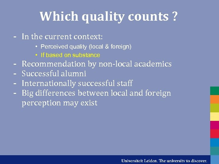 Which quality counts ? - In the current context: • Perceived quality (local &